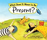 「What Does It Mean to Be Present? (What Does It Mean To Be...? Book 0) (English Edition)」のサムネイル画像