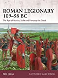 「Roman Legionary 109–58 BC: The Age of Marius, Sulla and Pompey the Great (Warrior Book 182) (English...」のサムネイル画像