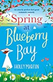 「Spring at Blueberry Bay: An utterly perfect feel good romantic comedy (English Edition)」のサムネイル画像