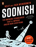 「Soonish: Ten Emerging Technologies That'll Improve and/or Ruin Everything」のサムネイル画像