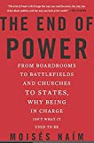 「The End of Power: From Boardrooms to Battlefields and Churches to States, Why Being In Charge Isn't ...」のサムネイル画像