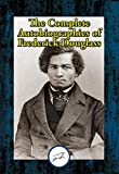 「The Complete Autobiographies of Frederick Douglass: Narrative of the Life of Frederick Douglass, an ...」のサムネイル画像