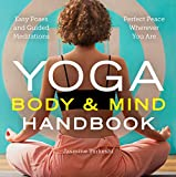「Yoga Body and Mind Handbook: Easy Poses, Guided Meditations, Perfect Peace Wherever You Are (English...」のサムネイル画像