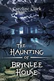 「The Haunting of Brynlee House: Based on a Real Haunted House (English Edition)」のサムネイル画像