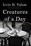 「Creatures of a Day: And Other Tales of Psychotherapy (English Edition)」のサムネイル画像