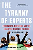 「The Tyranny of Experts: Economists, Dictators, and the Forgotten Rights of the Poor (English Edition...」のサムネイル画像