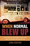 「When Normal Blew Up: The Story of the People Who Died and the People Who Lived On (English Edition)」のサムネイル画像