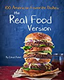 「The Real Food Version Cookbook: Over 100 Quick & Easy American Favorite Dishes, Recipes for kids(min...」のサムネイル画像