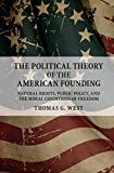 「The Political Theory of the American Founding: Natural Rights, Public Policy, and the Moral Conditio...」のサムネイル画像
