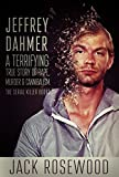 「Jeffrey Dahmer: A Terrifying True Story of Rape, Murder & Cannibalism (The Serial Killer Books Book ...」のサムネイル画像
