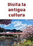 Visita la antigua cultura (Spanish Edition)