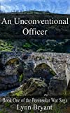 「An Unconventional Officer: A story of love and war in Wellington's army (The Peninsular War Saga Boo...」のサムネイル画像