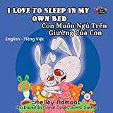 「I Love to Sleep in My Own Bed (English Vietnamese Bilingual Collection) (English Edition)」のサムネイル画像