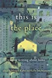 This Is the Place: Women Writing About Home (English Edition)