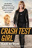 「Crash Test Girl: An Unlikely Experiment in Using the Scientific Method to Answer Life's Toughest Que...」のサムネイル画像
