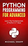 「Python: Programming for Advanced: Learn the Fundamentals of Python in 7 Days (English Edition)」のサムネイル画像
