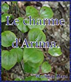 Le charme d'Arima.  (French Edition)