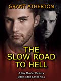 「The Slow Road to Hell: A Gay Murder Mystery (Elders Edge Book 1) (English Edition)」のサムネイル画像