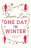 「One Day in Winter: A feel-good heartwarming romance from bestselling author Shari Low (A Winter Day ...」のサムネイル画像