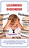 Learning Disorder, Is It a Disorder? Or Is It Just Your Kid Avoiding School? Find Out More In This Book (English Edition)