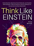 「Think Like Einstein: Think Smarter, Creatively Solve Problems, and Sharpen Your Judgment. How to Dev...」のサムネイル画像