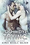 「I Do, or Dye Trying (Curl Up and Dye Mysteries,#4) (English Edition)」のサムネイル画像