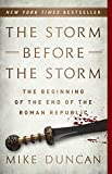 「The Storm Before the Storm: The Beginning of the End of the Roman Republic (English Edition)」のサムネイル画像