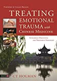 「Treating Emotional Trauma with Chinese Medicine: Integrated Diagnostic and Treatment Strategies」のサムネイル画像