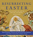 「Resurrecting Easter: How the West Lost and the East Kept the Original Easter Vision (English Edition...」のサムネイル画像