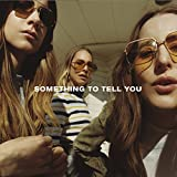 Something To Tell You / Haim