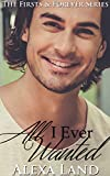 「All I Ever Wanted (The Firsts and Forever Series Book 14) (English Edition)」のサムネイル画像