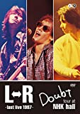 「L⇔R Doubt tour at NHK hall~last live 1997~ [DVD]」のサムネイル画像