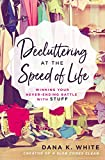 「Decluttering at the Speed of Life: Winning Your Never-Ending Battle with Stuff」のサムネイル画像