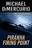 「Piranha Firing Point (The Michael Pacino Series Book 5) (English Edition)」のサムネイル画像