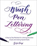 「Brush Pen Lettering: A Step-by-Step Workbook for Learning Decorative Scripts and Creating Inspired S...」のサムネイル画像
