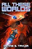 「All These Worlds (Bobiverse Book 3) (English Edition)」のサムネイル画像