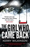 「The Girl Who Came Back: A totally gripping psychological thriller with a twist you won't see coming ...」のサムネイル画像