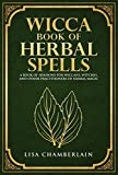 「Wicca Book of Herbal Spells: A Book of Shadows for Wiccans, Witches, and Other Practitioners of Herb...」のサムネイル画像