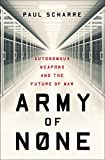 「Army of None: Autonomous Weapons and the Future of War (English Edition)」のサムネイル画像