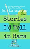 「Stories I'd Tell in Bars (English Edition)」のサムネイル画像