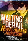 「Waiting to Derail: Ryan Adams and Whiskeytown, Alt-Country's Brilliant Wreck (English Edition)」のサムネイル画像
