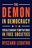 「The Demon in Democracy: Totalitarian Temptations in Free Societies (English Edition)」のサムネイル画像