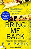 「Bring Me Back: The gripping Sunday Times bestseller now with an explosive new ending! (English Editi...」のサムネイル画像