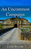 「An Uncommon Campaign: A novel of the Battle of Fuentes de Onoro (Peninsular War Saga Book 3) (Englis...」のサムネイル画像