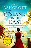 「Island in the East: Two great loves. One shattering betrayal. A war that changes everything. (Englis...」のサムネイル画像