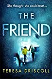 「The Friend: An emotional psychological thriller with a twist (English Edition)」のサムネイル画像