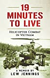 「19 Minutes to Live - Helicopter Combat in Vietnam (English Edition)」のサムネイル画像