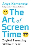 「The Art of Screen Time: How Your Family Can Balance Digital Media and Real Life (English Edition)」のサムネイル画像