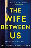 「The Wife Between Us: The Gripping Richard & Judy Book Club Pick with a Shocking Twist You Won't See ...」のサムネイル画像