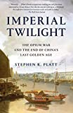「Imperial Twilight: The Opium War and the End of China's Last Golden Age (English Edition)」のサムネイル画像